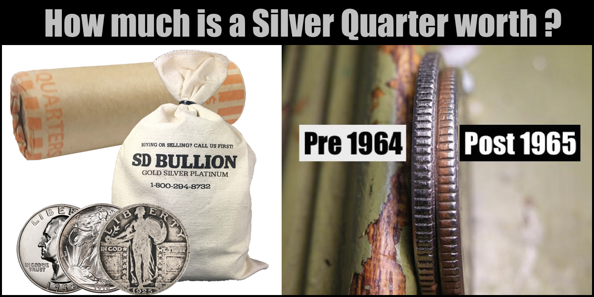 How much is a Silver Quarter worth?   Melt Value?