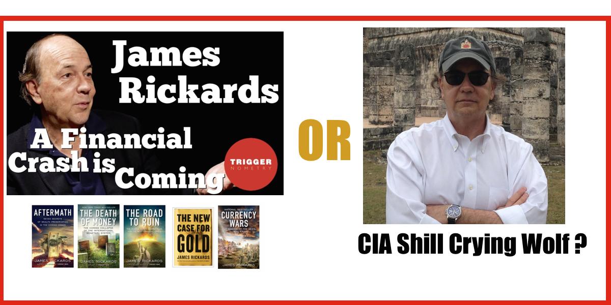Jim Rickards: CIA Shill Who Cries Wolf?