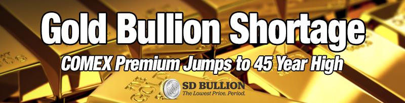 Gold Bullion Shortage Major Update