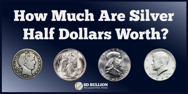 How Much Is A Silver Half Dollar Worth? Melt Value