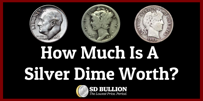 How Much Is A Silver Dime Worth? Formula Below