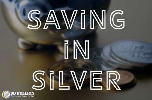 Saving in Silver - Not a Bad Idea Historically Speaking