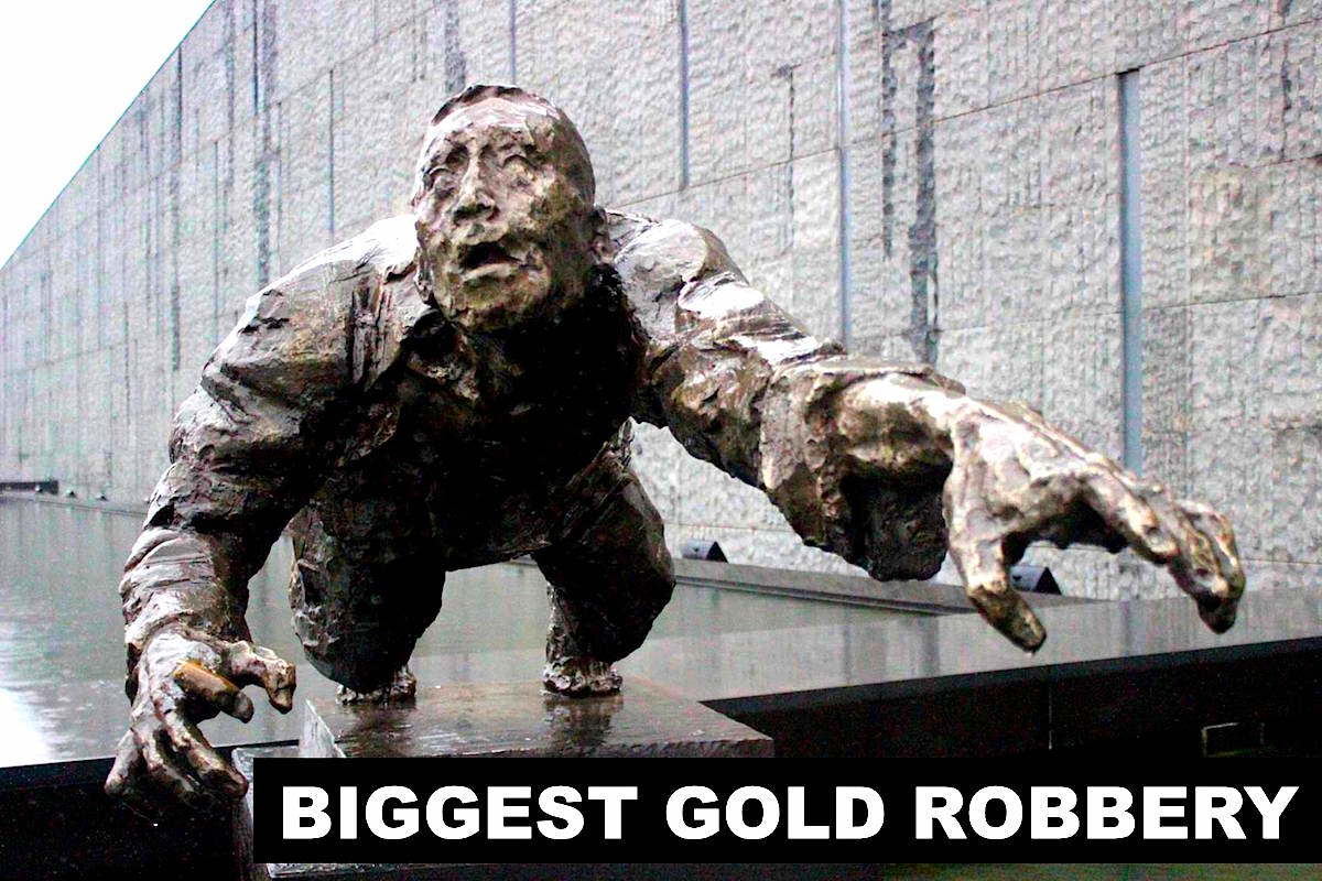 biggest gold robbery largest gold thefts all time