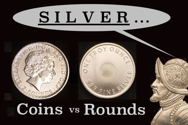 Silver Coins vs Rounds
