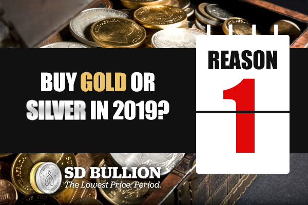 Should I Buy Gold or Silver in 2019? (Reason #1)
