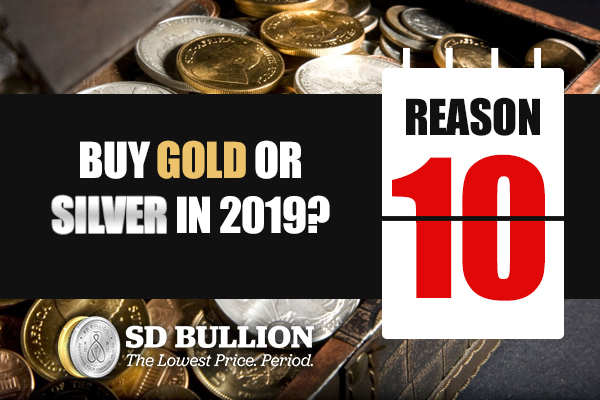 Should I Buy Gold or Silver in 2019? (Top 10 REASONS)