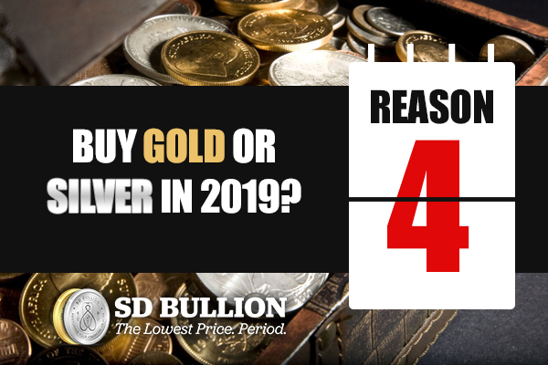 Should I Buy Gold or Silver in 2019? (Reason #4)