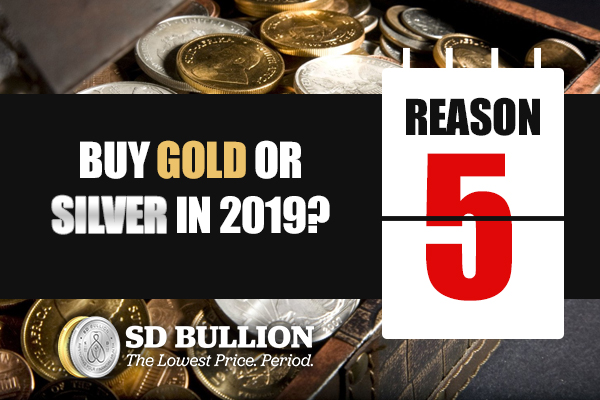 Should I Buy Gold or Silver in 2019? (Reason #5)