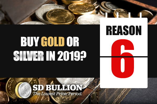 Should I Buy Gold or Silver in 2019? (Reason #6)