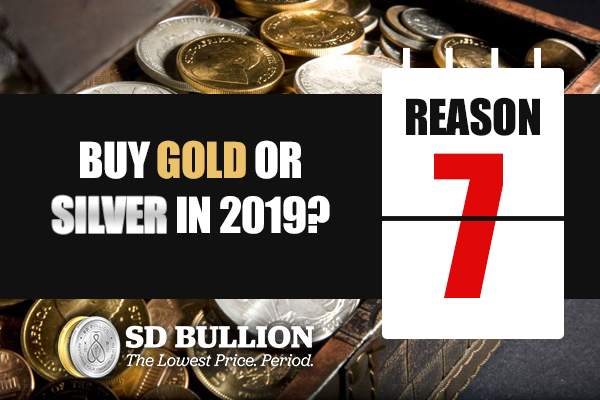 Should I Buy Gold or Silver in 2019? (Reason #7)