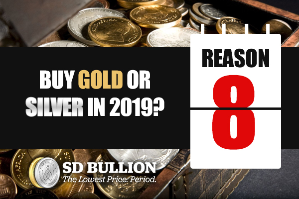 Should I Buy Gold or Silver in 2019? (Reason #8)