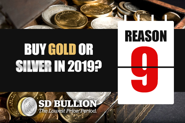 Should I Buy Gold or Silver in 2019? (Reason #9)