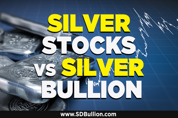 Silver Stocks vs Physical Silver Bullion