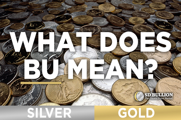 What Does BU Mean? What is a BU Coin (Gold or Silver)?