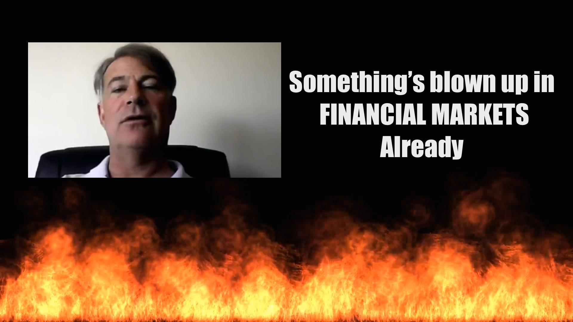 Something's blown up in Financial Markets Already | Dave Kranzler