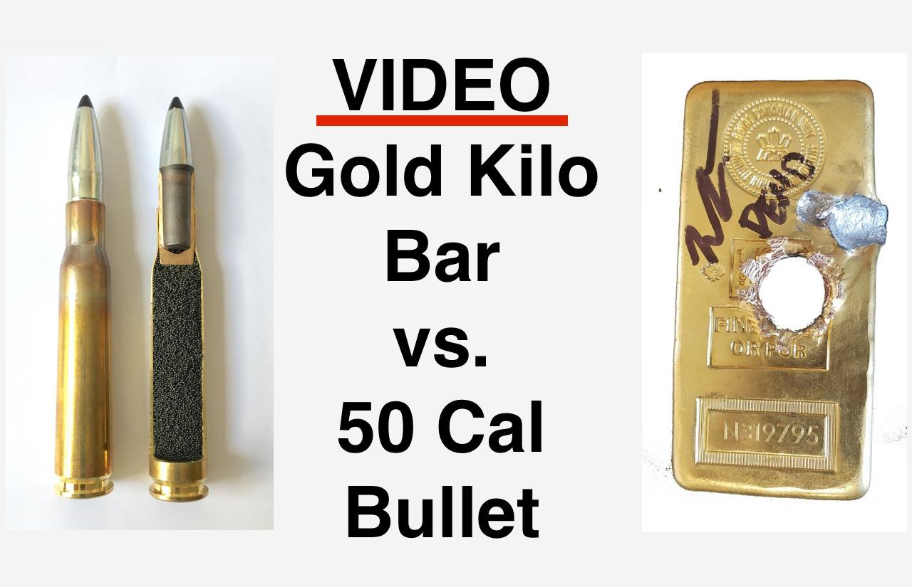 Gold Bullet | VIDEO: 50 Caliber Bullet vs Gold Kilo Bar