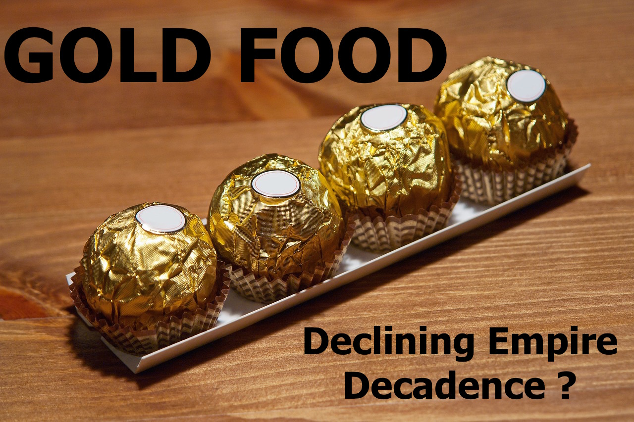 Gold Food | Declining Empire Decadence