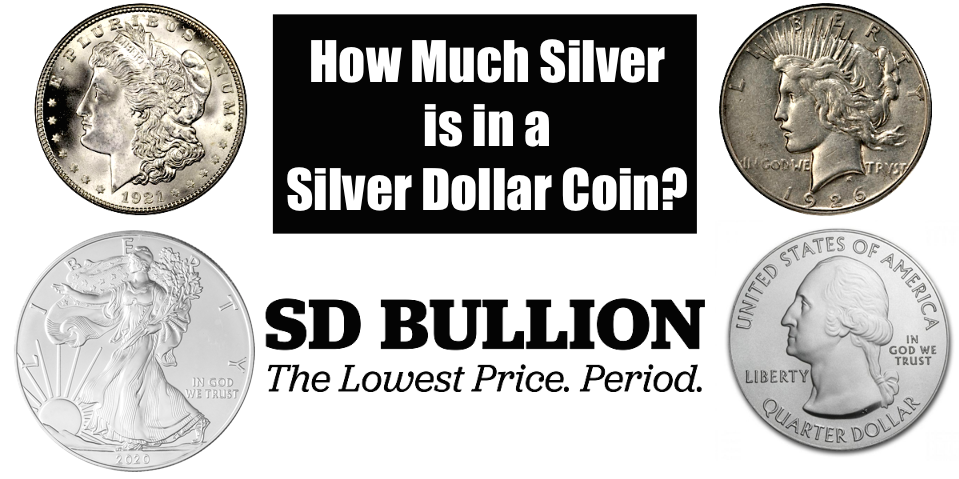 How Much Silver is in a Silver Dollar? | 5 Coin Types