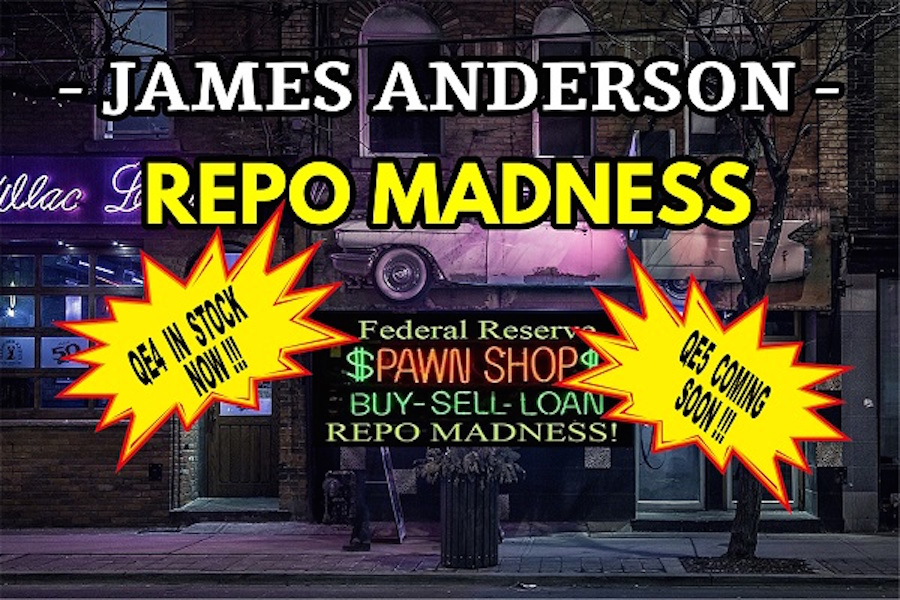 REPO Madness to QE4, QE5 | James Anderson