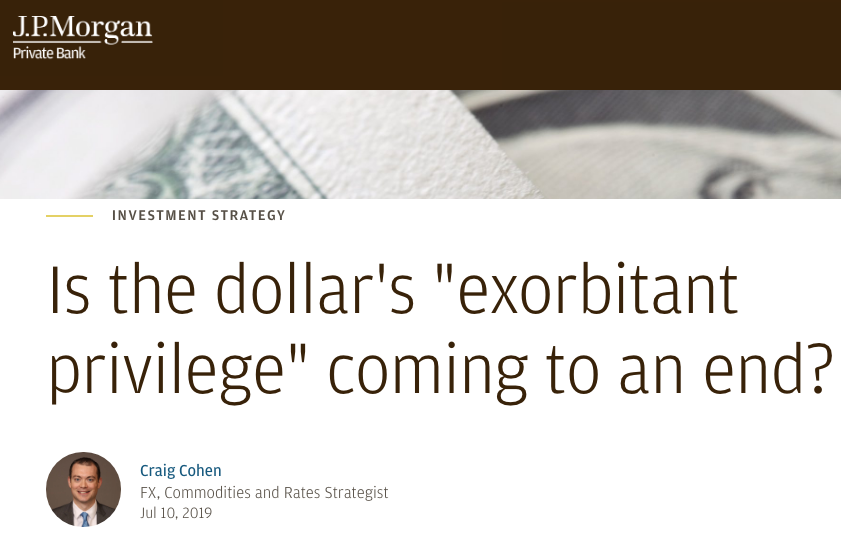 Exorbitant Privilege US dollar JP Morgan SD Bullion