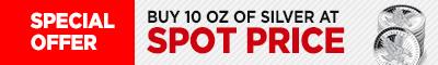 Buy 10 oz of Silver at Spot
